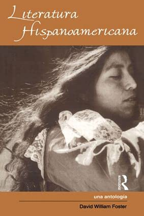 9780815312840: Literatura Hispanoamericana: Una Antologia - An Anthology (Literary Criticism and Cultural Theory)