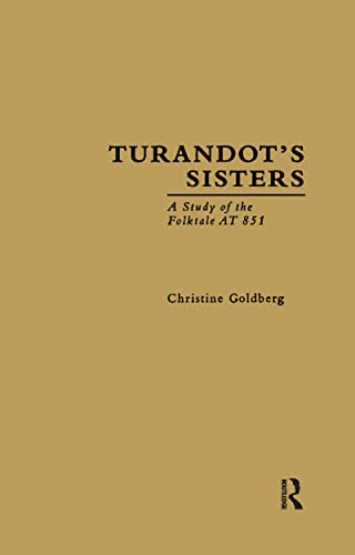 9780815312857: Turandot's Sisters: A Study of the Folktale AT 851