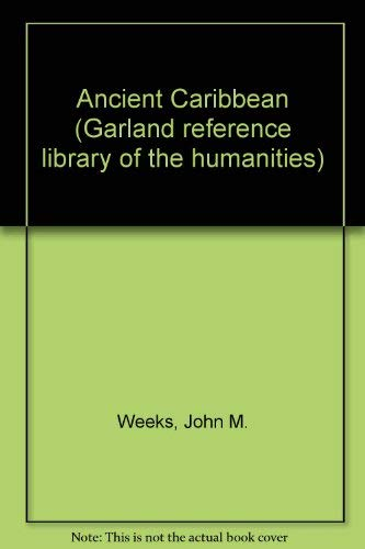 9780815313038: Ancient Caribbean (Garland Reference Library of the Humanities)