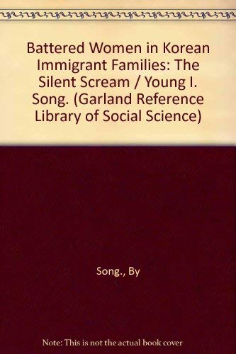 9780815313205: Battered Women in Korean Immigrant Families: The Silent Scream (Garland Library of Sociology)