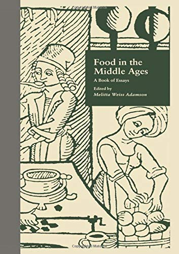 9780815313458: Food in the Middle Ages: A Book of Essays (Medieval Casebooks Series)