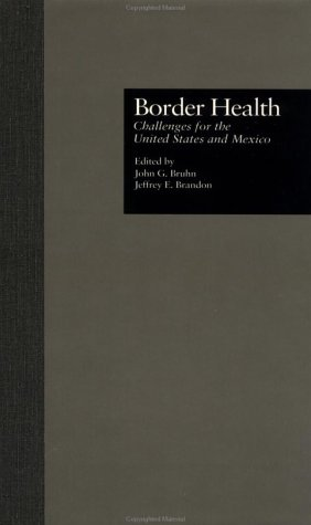 9780815313861: Border Health: Challenges for the United States and Mexico: Challenges for the United States and Mexico (Sociology/Psychology/Reference)