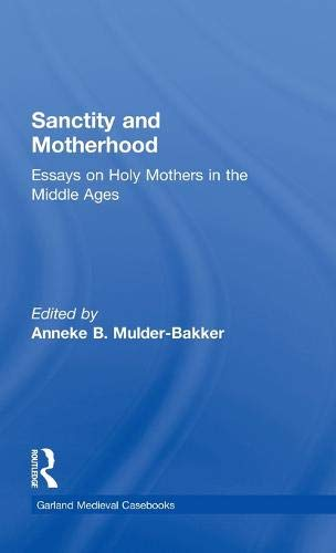 9780815314257: Sanctity and Motherhood: Essays on Holy Mothers in the Middle Ages (Garland Medieval Casebooks)