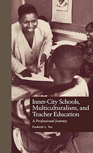 9780815314349: Inner-City Schools, Multiculturalism, and Teacher Education: A Professional Journey (Critical Education Practice)