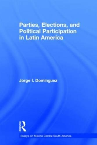 Parties, Elections, and Political Participation in Latin America (Essays on Mexico Central South America) (0815314892) by Dominguez, Jorge I