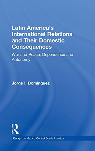 Latin America's International Relations and Their Domestic Consequences: War and Peace, ...