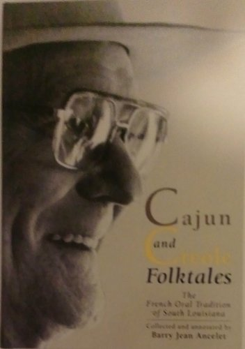 9780815314981: Cajun and Creole Folktales: The French Oral Tradition of South Louisiana (Garland Reference Library of the Humanities)