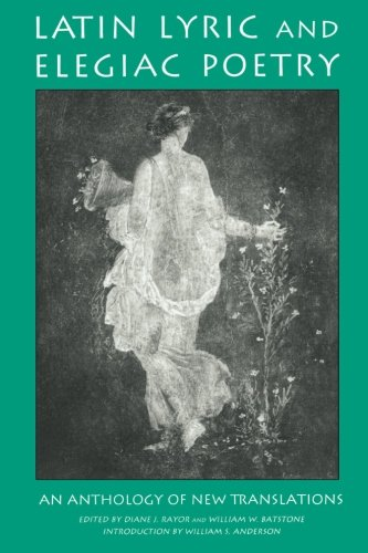 9780815315407: Latin Lyric and Elegiac Poetry: An Anthology of New Translations (Garland Reference Library of the Humanities)