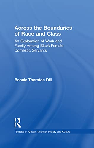 9780815315421: Across the Boundaries of Race & Class: An Exploration of Work & Family Among Black Female Domestic Servants (Studies in African American History and Culture)