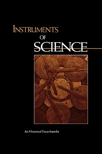 9780815315612: Instruments of Science: An Historical Encyclopedia (Garland Encyclopedias in the History of Science)
