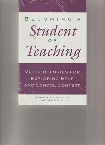 Becoming a Student of Teaching: Methodologies for: Robert Bullouch