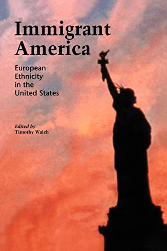 9780815316657: Immigrant America: European Ethnicity in the U.S.