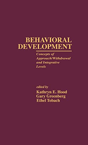9780815317098: Behavioral Development: Concepts of Approach/Withdrawal and Integrative Levels (Research in Developmental and Comparative Psychology)