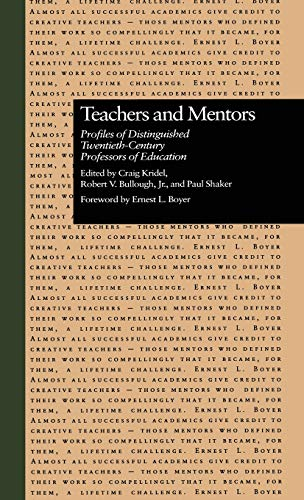 Teachers and Mentors: Profiles of Distinguished Twentieth-Century: Craig Kridel (Editor),