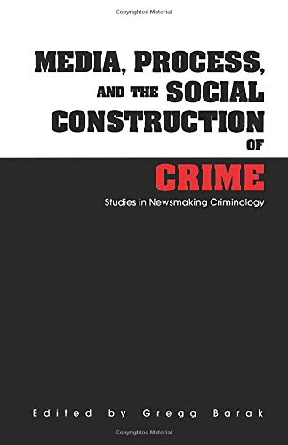 9780815318552: Media, Process, and the Social Construction of Crime: Studies in Newsmaking Criminology (Current Issues in Criminal Justice)