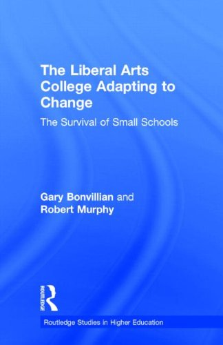 9780815319467: The Liberal Arts College Adapting to Change: The Survival of Small Schools (RoutledgeFalmer Studies in Higher Education)