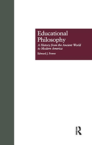 9780815319719: Educational Philosophy: A History from the Ancient World to Modern America (Studies in the History of Education)