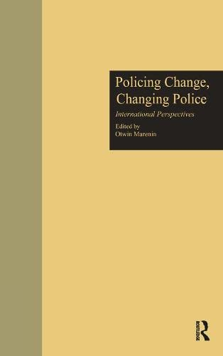 9780815319955: Policing Change, Changing Police: International Perspectives (Current Issues in Criminal Justice)