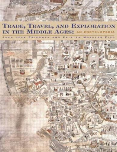 9780815320036: Trade, Travel, and Exploration in the Middle Ages: An Encyclopedia