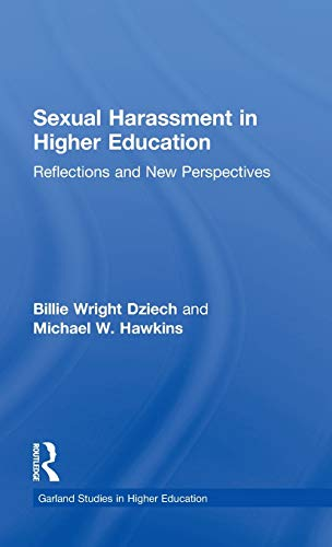 9780815320364: Sexual Harassment and Higher Education: Reflections and New Perspectives (RoutledgeFalmer Studies in Higher Education)