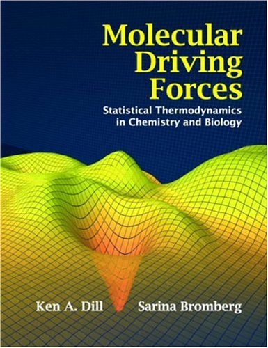 9780815320517: Molecular Driving Forces: Statistical Thermodynamics in Chemistry, Physics, Biology, and Nanoscience: Statistical Thermodynamics in Chemistry and Biology