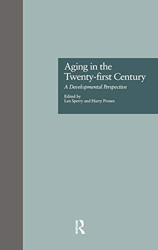 Aging in the Twenty-first Century: A Developmental: Len Sperry
