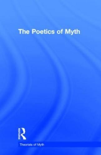 9780815321347: The Poetics of Myth (Theorists of Myth)