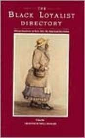 The Black Loyalist Directory : African Americans in Exile after the American Revolution: Hodges, ...