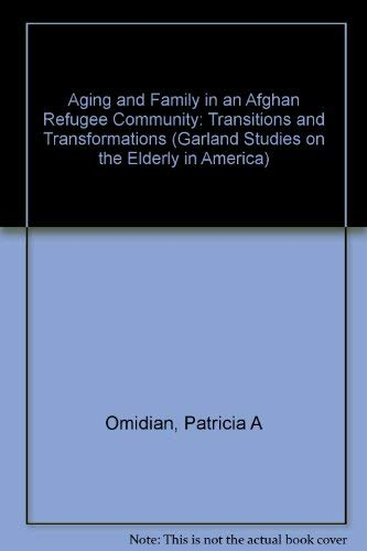 Aging and Family in an Afghan Refugee Community: Patricia A. Omidian