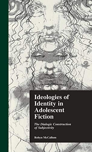 9780815322900: Ideologies of Identity in Adolescent Fiction: The Dialogic Construction of Subjectivity (Children's Literature and Culture)
