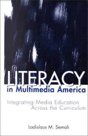 9780815322955: Literacy in Multimedia America : Integrating Media Across the Curriculum (Critical Education Practice, Volume 25)
