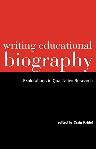 9780815322962: Writing Educational Biography: Explorations in Qualitative Research (Critical Education Practice)