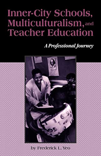 9780815323112: Inner-City Schools, Multiculturalism, and Teacher Education: A Professional Journey (Critical Education Practice)