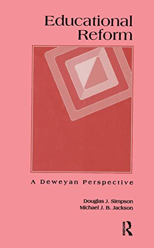 9780815323235: Educational Reform: A Deweyan Perspective (Critical Education Practice)