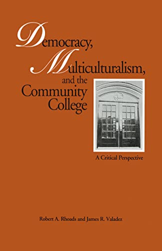 9780815323242: Democracy, Multiculturalism, and the Community College: A Critical Perspective (Critical Education Practice)