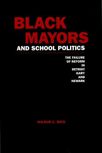 9780815323402: Black Mayors and School Politics: The Failure of Reform in Detroit, Gary, and Newark (Garland Reference Library of Social Science)
