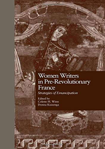 9780815323679: Women Writers in Pre-Revolutionary France: Strategies of Emancipation (Garland Reference Library of the Humanities)