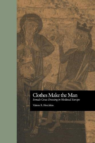 9780815323693: Clothes Make the Man : Female Cross Dressing in Medieval Europe (New Middle Ages)