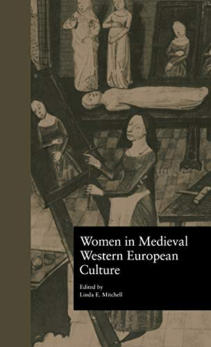Women in Medieval Western European Culture - Mitchell, Linda E. (Edited by)