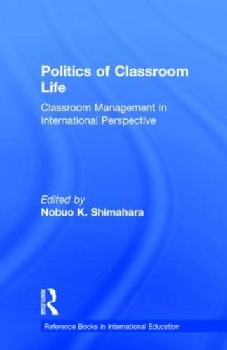 Politics of Classroom Life Classroom Management in International Perspective
