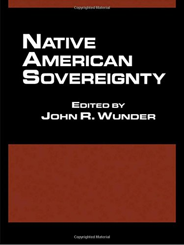 9780815324904: Native American Sovereignty (Native Americans and the Law: Contemporary and Historical Perspectives on American Indian Rights, Freedoms, and Sovereignty)