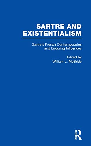 Sartre's French Contemporaries and Enduring Influences (Sartre and Existentialism: Philosophy,...