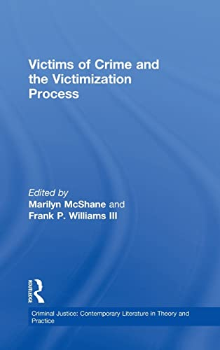 9780815325130: Victims of Crime and the Victimization Process (Criminal Justice: Contemporary Literature in Theory and Practice)