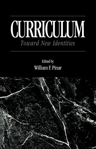 9780815325222: Curriculum: Toward New Identities (Critical Education Practice)