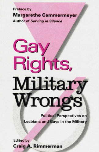 Gay Rights, Military Wrongs: Political Perspectives on Lesbians and Gays in the Military: Rimmerman...