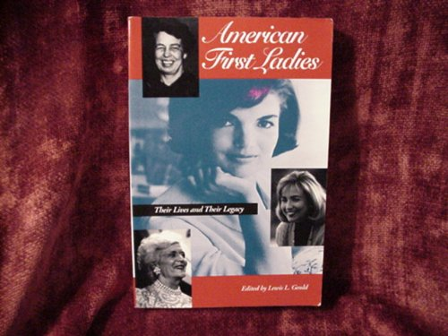9780815325857: American First Ladies : Their Lives and Their Legacy