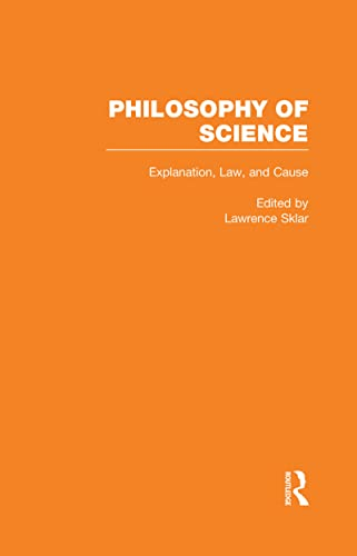 9780815327004: Explanation, Law, and Cause (Philosophy of Science, Volume 1)