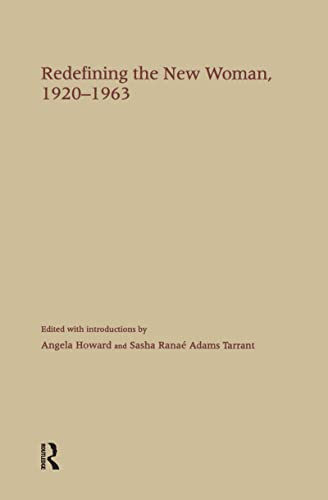 Redefining the New Woman, 1920-1963 (Antifeminism in America: A Collection of Readings from the ...