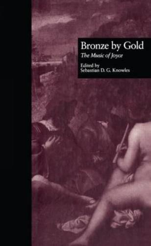 9780815328636: Bronze by Gold: The Music of Joyce (Border Crossings)
