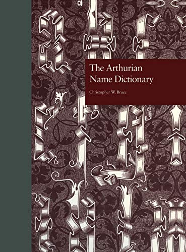 9780815328650: The Arthurian Name Dictionary (Garland Reference Library of the Humanities)